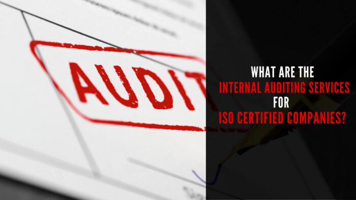What are Internal Auditing Services for ISO Certified Companies